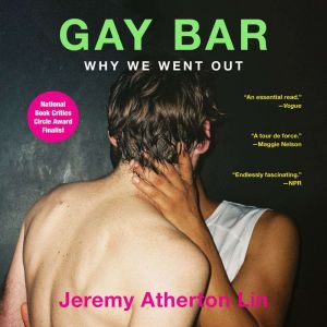 Gay Bar Why We Went Out, Jeremy Atherton Lin