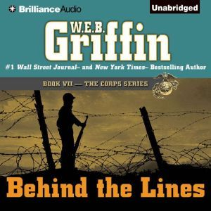 Behind the Lines Book Seven in The Corps Series, W.E.B. Griffin
