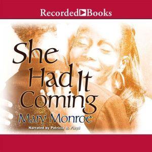 She Had it Coming, Mary Monroe