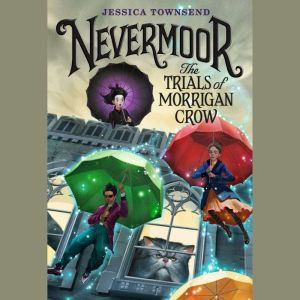 Nevermoor: The Trials of Morrigan Crow, Jessica Townsend