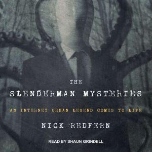 The Slenderman Mysteries An Internet Urban Legend Comes to Life, Nick Redfern