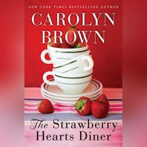 The Strawberry Hearts Diner, Carolyn Brown