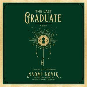 The Last Graduate: A Novel, Naomi Novik
