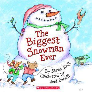 The Biggest Snowman Ever, Steven Kroll