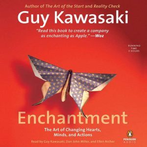Enchantment: The Art of Changing Hearts, Minds, and Actions, Guy Kawasaki