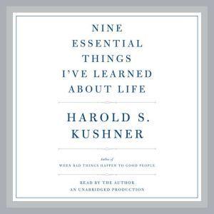 Nine Essential Things I've Learned About Life, Harold S. Kushner
