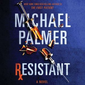 Resistant, Michael Palmer