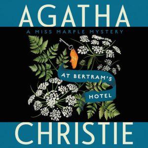 At Bertram's Hotel: A Miss Marple Mystery, Agatha Christie