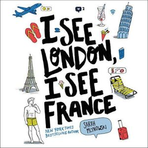 I See London, I See France, Sarah Mlynowski