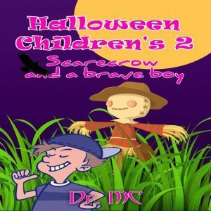 Scarecrow And A Brave Boy: Halloween Books For Kids, Dr. MC