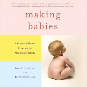Making Babies: A Proven 3-Month Program for Maximum Fertility, Sami S. David
