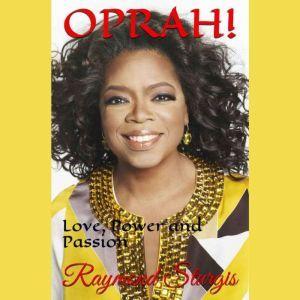 Oprah: Love, Power and Passion, Raymond Sturgis