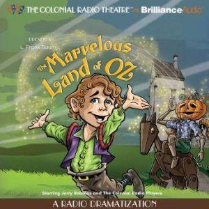 The Marvelous Land of Oz: A Radio Dramatization, L. Frank Baum