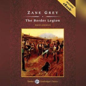 The Border Legion, Zane Grey