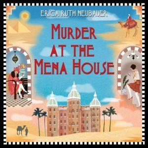 Murder at the Mena House, Erica Ruth Neubauer