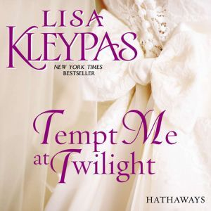 Tempt Me at Twilight: A Novel, Lisa Kleypas