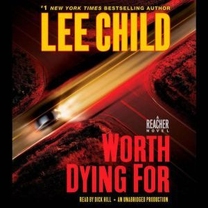 Worth Dying For A Jack Reacher Novel, Lee Child