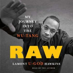 Raw My Journey into the Wu-Tang, Lamont U-God Hawkins
