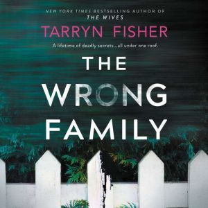 The Wrong Family, Tarryn Fisher