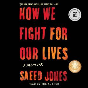 How We Fight For Our Lives, Saeed Jones