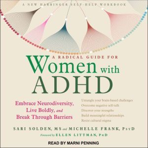 A Radical Guide for Women with ADHD Embrace Neurodiversity, Live Boldly, and Break Through Barriers, PsyD Frank