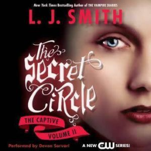 Secret Circle Vol II: The Captive, L. J. Smith