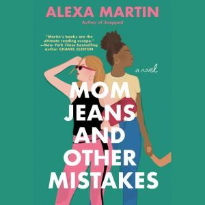 Mom Jeans and Other Mistakes, Alexa Martin