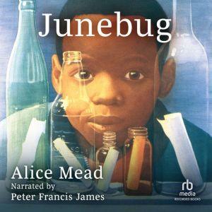 Junebug, Alice Mead