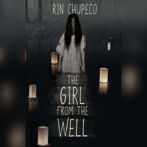 The Girl from the Well, Rin Chupeco