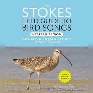 Stokes Field Guide to Bird Songs: Western Region: Western Region, Lang Elliot