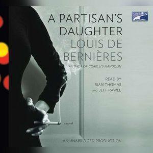 A Partisan's Daughter, Louis de Bernieres