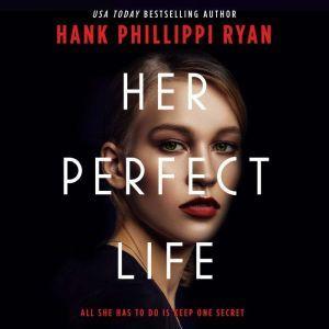 Her Perfect Life, Hank Phillippi Ryan