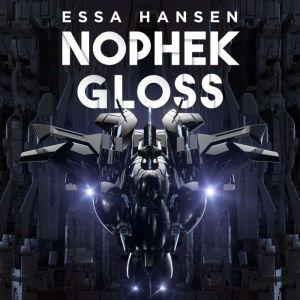 Nophek Gloss, Essa Hansen