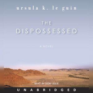 The Dispossessed A Novel, Ursula K. Le Guin