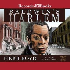Baldwin's Harlem: A Biography of James Baldwin, Herb Boyd