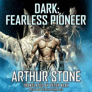 Dark Fearless Pioneer, Arthur Stone