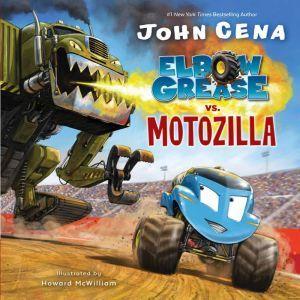 Elbow Grease vs. Motozilla, John Cena