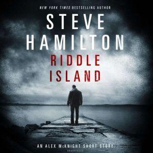 Riddle Island: An Alex McKnight Short Story, Steve Hamilton