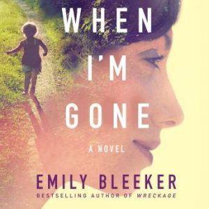 When I'm Gone, Emily Bleeker