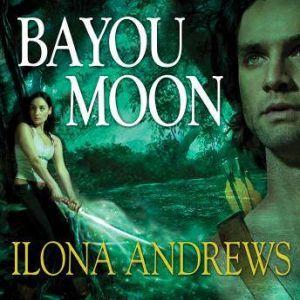 Bayou Moon, Ilona Andrews