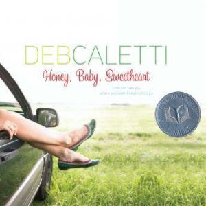 Honey, Baby, Sweetheart, Deb Caletti