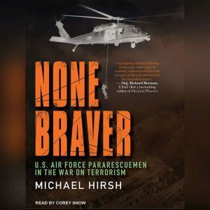 None Braver U.S. Air Force Pararescuemen In The War On Terrorism, Michael Hirsh