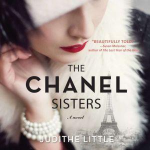 The Chanel Sisters A Novel, Judithe Little