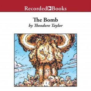 The Bomb, Theodore Taylor