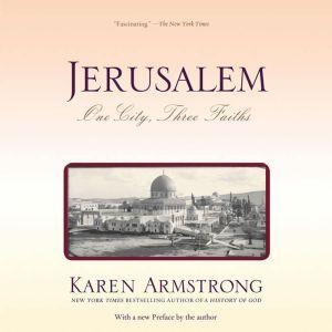 Jerusalem: One City, Three Faiths, Karen Armstrong