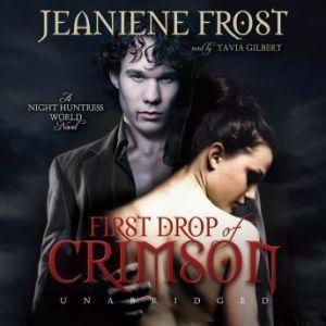 First Drop of Crimson: Night Huntress World, Book 1, Jeaniene Frost
