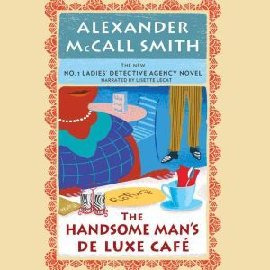 The Handsome Mans Deluxe Caf, Alexander McCall Smith