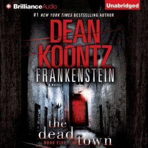 Frankenstein: The Dead Town, Dean Koontz