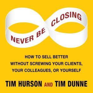 Never Be Closing, Tim Hurson