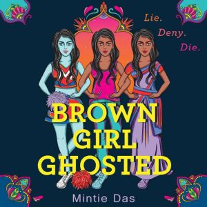 Brown Girl Ghosted, Mintie Das